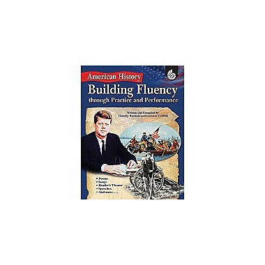 Shell Education Building Fluency Through Practice and Performance: American History, Grade 3 - Grade 12 [Enhanced eBook]