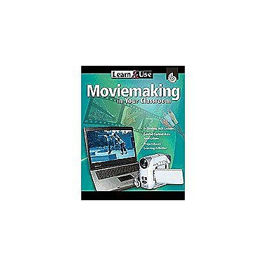Shell Education Learn & Use Moviemaking In Your Classroom Computers Workbook, Kindergarten - Grade 8 [eBook]
