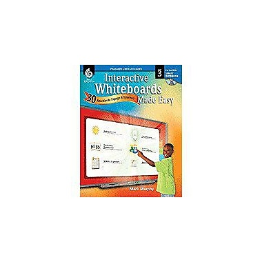 Shell Education Interactive Whiteboards Made Easy: 30 Activities To Engage All Learners Grade 3, Smart Board Version [eBook]