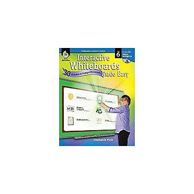 Shell Education Interactive Whiteboards Made Easy: 30 Activities To Engage All Learners Grade 6, Smart Board Version [eBook]