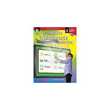 Shell Education Interactive Whiteboards Made Easy: 30 Activities To Engage All Learners Level 6, Promethean Version [eBook]