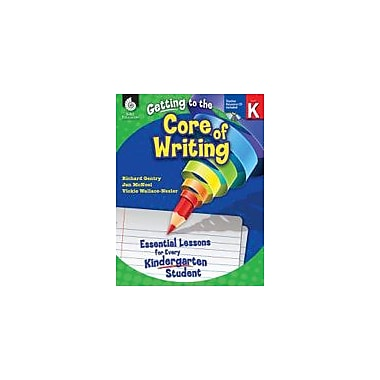 Shell Education Getting To the Core of Writing: Level K Reading & Writing Workbook, Kindergarten [eBook]