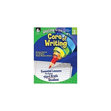 Shell Education Getting To the Core of Writing: Level 3 Reading & Writing Workbook, Grade 3 [eBook]