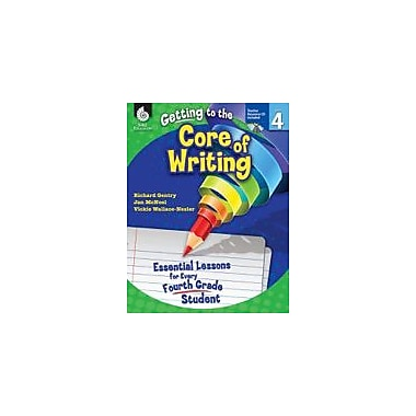 Shell Education Getting To the Core of Writing: Level 4 Reading & Writing Workbook, Grade 4 [eBook]