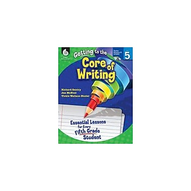 Shell Education Getting To the Core of Writing: Level 5 Reading & Writing Workbook, Grade 5 [eBook]