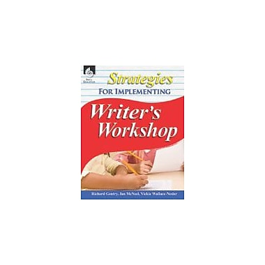 Shell Education Strategies for Implementing Writer's Workshop Reading & Writing Workbook, Kindergarten - Grade 12 [eBook]