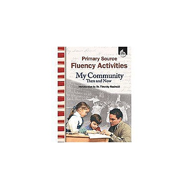 Shell Education Primary Source Fluency Activities: My Community Then and Now, Grade 1 - Grade 3 [Enhanced eBook]