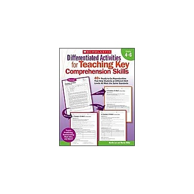 Scholastic Differentiated Activities for Teaching Key Comprehension Skills: Grades 4-6, Grade 4 - Grade 6 [eBook]
