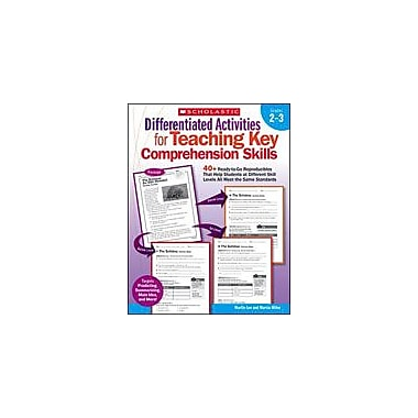 Scholastic Differentiated Activities for Teaching Key Comprehension Skills: Grades 2-3, Grade 2 - Grade 3 [eBook]