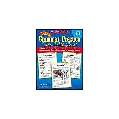 Scholastic Instant Grammar Practice Kids Will Love: Grades 2-3 Grammar Workbook, Grade 2 - Grade 3 [Enhanced eBook]