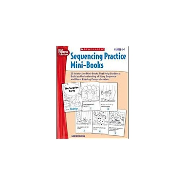 Scholastic Sequencing Practice Mini-Books: Grades K-1 Reading & Writing Workbook, Kindergarten - Grade 1 [Enhanced eBook]