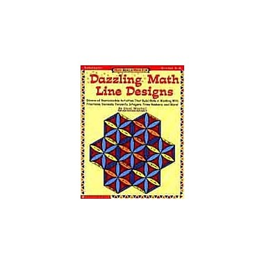 Scholastic Math Skills Made Fun: Dazzling Math Line Designs: Grades 6-8 Art & Music Workbook, Grade 6 - Grade 8 [Enhanced eBook]