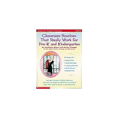 Scholastic Classroom Routines That Really Work for Pre-K and Kindergarten, Preschool - Kindergarten [eBook]