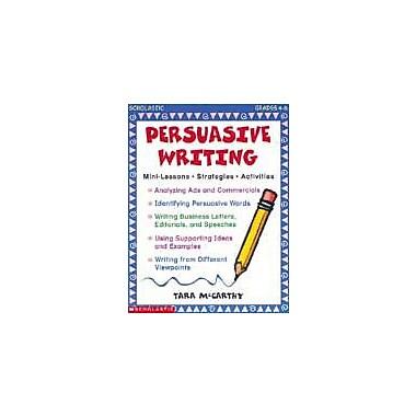 Scholastic Persuasive Writing Language Arts Workbook, Grade 4 - Grade 8 [Enhanced eBook]