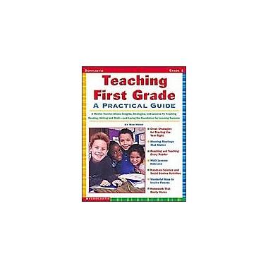 Scholastic Teaching First Grade: A Practical Guide Teacher Planning Workbook, Grade 1 [Enhanced eBook]