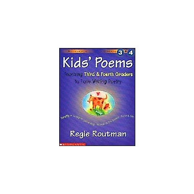 Scholastic Kids' Poems: Grades 3 and 4 Reading & Writing Workbook, Grade 3 - Grade 4 [eBook]