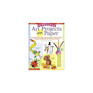 Scholastic Easy Holiday and Seasonal Art Projects With Paper Art & Music Workbook, Grade 1 - Grade 3 [Enhanced eBook]