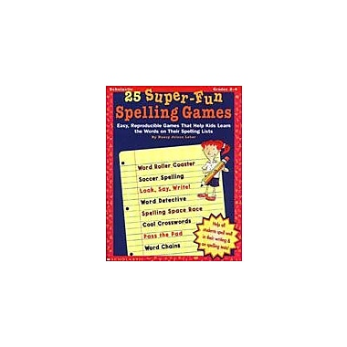 Scholastic 25 Super-Fun Spelling Games Language Arts Workbook, Grade 2 - Grade 4 [Enhanced eBook]