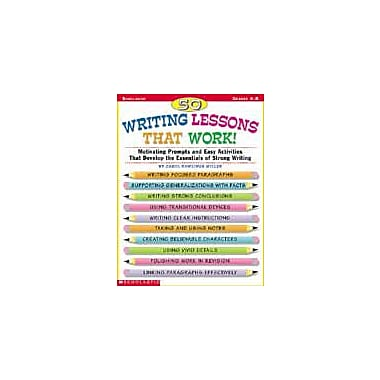 Scholastic 50 Writing Lessons That Work! Reading & Writing Workbook, Grade 4 - Grade 8 [eBook]