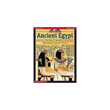 Scholastic Read-Aloud Plays: Ancient Egypt Reading & Writing Workbook, Grade 4 - Grade 8 [eBook]