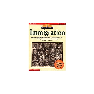 Scholastic Read-Aloud Plays: Immigration Reading & Writing Workbook, Grade 4 - Grade 8 [Enhanced eBook]