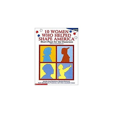 Scholastic 10 Women Who Helped Shape America Reading & Writing Workbook, Grade 4 - Grade 8 [eBook]