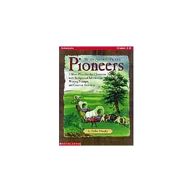 Scholastic Read-Aloud Plays: Pioneers Art & Music Workbook, Grade 4 - Grade 8 [Enhanced eBook]