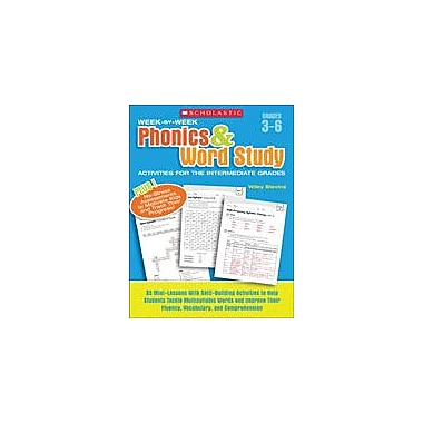 Scholastic Week-By-Week Phonics and Word Study Activities for the Intermediate Grades, Grade 3 - Grade 6 [eBook]