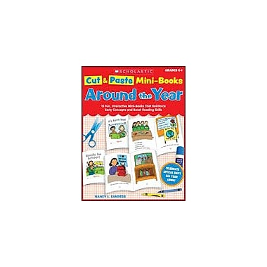 Scholastic Cut and Paste Mini-Books: Around the Year Reading & Writing Workbook, Kindergarten - Grade 1 [eBook]