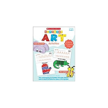 Scholastic Alphabet Art Activities Reading & Writing Workbook, Preschool - Grade 1 [eBook]