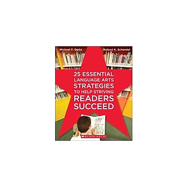 Scholastic 25 Essential Language Arts Strategies To Help Striving Readers Succeed, Grade 1 - Grade 6 [eBook]
