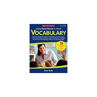 Scholastic Using Read-Alouds To Teach Vocabulary Reading & Writing Workbook, Kindergarten - Grade 2 [eBook]