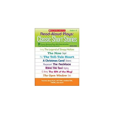 Scholastic Read-Aloud Plays: Classic Short Stories Reading & Writing Workbook, Grade 4 - Grade 8 [eBook]