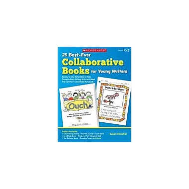 Scholastic 25 Best-Ever Collaborative Books for Young Writers Reading & Writing Workbook, Kindergarten - Grade 2 [eBook]