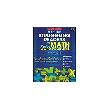 Scholastic Teaching Struggling Readers To Tackle Math Word Problems Math Workbook, Grade 3 - Grade 5 [eBook]