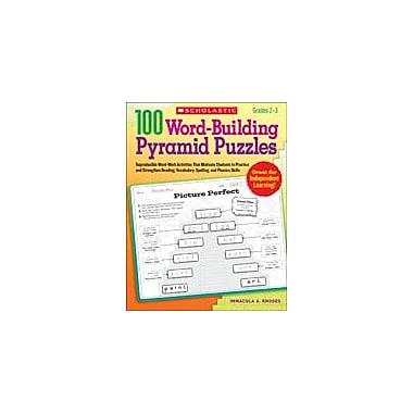 Scholastic 100 Word-Building Pyramid Puzzles Reading & Writing Workbook, Grade 2 - Grade 3 [eBook]