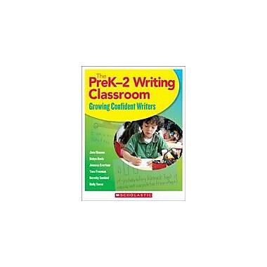 Scholastic The Prek-2 Writing Classroom Reading & Writing Workbook, Preschool - Grade 2 [eBook]