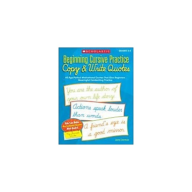 Scholastic Beginning Cursive Practice: Copy and Write Quotes Reading & Writing Workbook, Grade 2 - Grade 4 [eBook]