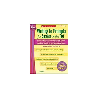 Scholastic Writing To Prompts for Success On the Test Reading & Writing Workbook, Grade 3 - Grade 12 [eBook]