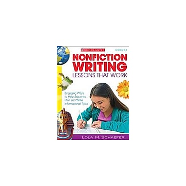 Scholastic Nonfiction Writing Lessons That Work Reading & Writing Workbook, Grade 2 - Grade 5 [eBook]