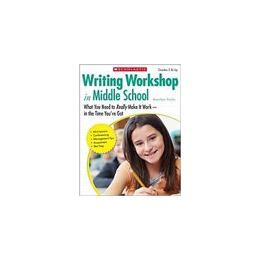 Scholastic Writing Workshop In Middle School Reading & Writing Workbook, Grade 5 - Grade 12 [eBook]