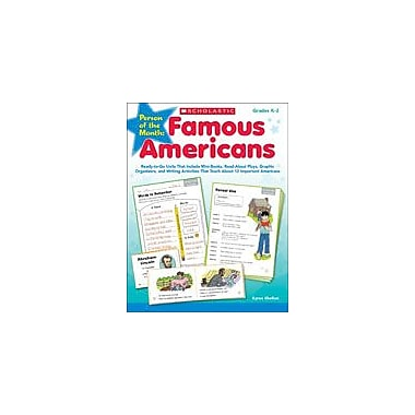 Scholastic Person of the Month: Famous Americans Reading & Writing Workbook, Kindergarten - Grade 2 [eBook]