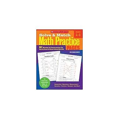 Scholastic Solve and Match Math Practice Pages: Grades 4-6 Math Workbook, Grade 4 - Grade 6 [eBook]