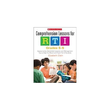 Scholastic Comprehension Lessons for Rti: Grades 3-5 Reading & Writing Workbook, Grade 3 - Grade 5 [eBook]