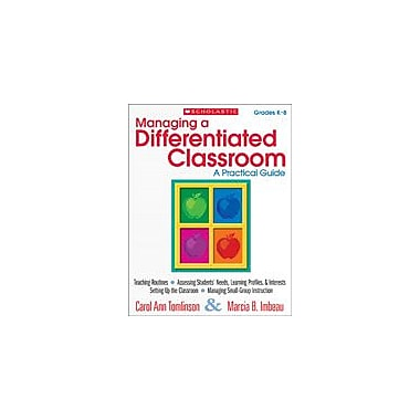 Scholastic Managing A Differentiated Classroom: A Practical Guide Special Needs Workbook, Kindergarten - Grade 8 [eBook]