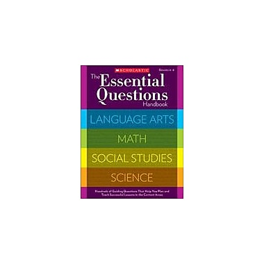 Scholastic The Essential Questions Handbook Teacher Planning Workbook, Grade 4 - Grade 8 [eBook]