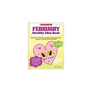 Scholastic February Monthly Idea Book Teacher Planning Workbook, Preschool - Grade 3 [eBook]