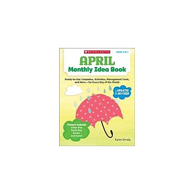 Scholastic April Monthly Idea Book Teacher Planning Workbook, Preschool - Grade 3 [eBook]