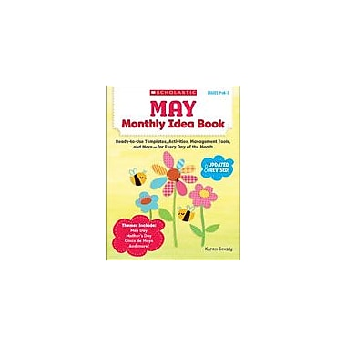 Scholastic May Monthly Idea Book Teacher Planning Workbook, Preschool - Grade 3 [eBook]