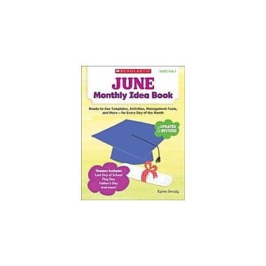Scholastic June Monthly Idea Book Teacher Planning Workbook, Preschool - Grade 3 [eBook]